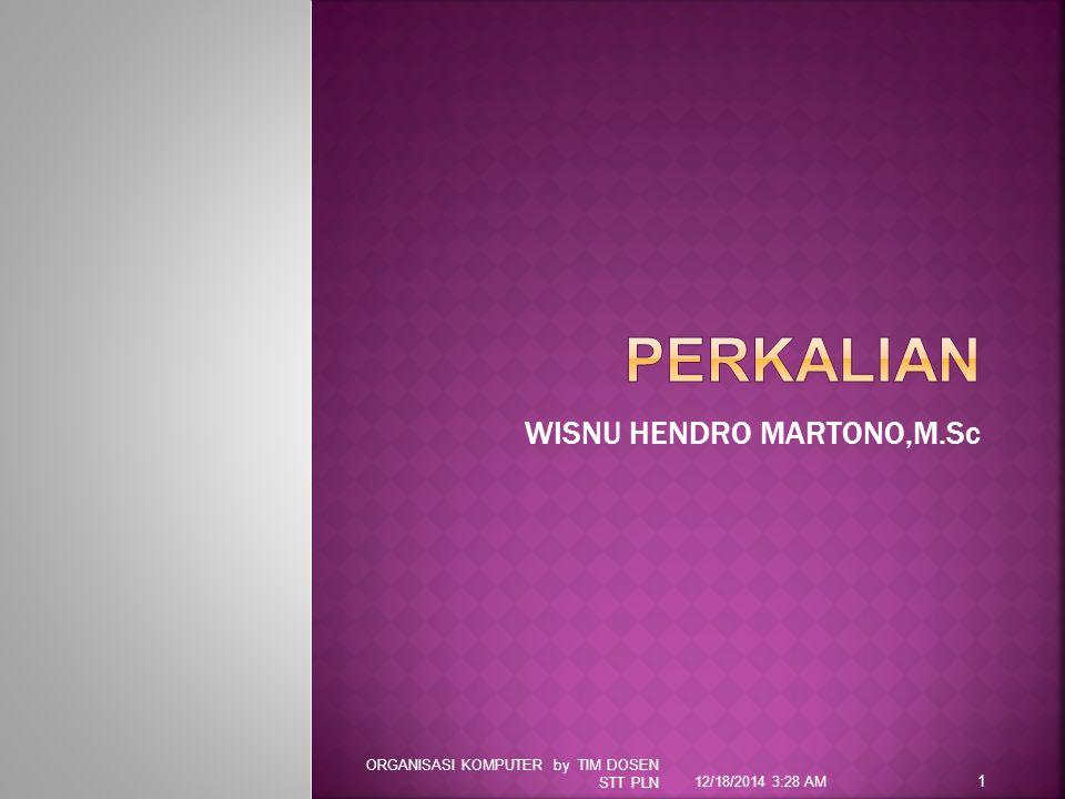 WISNU HENDRO MARTONO,M.Sc 12/18/2014 3:28 AM ORGANISASI KOMPUTER by TIM DOSEN STT PLN 1