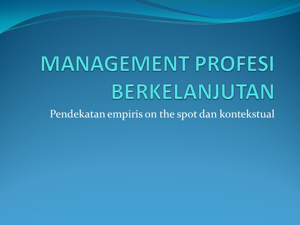 Pendekatan empiris on the spot dan kontekstual