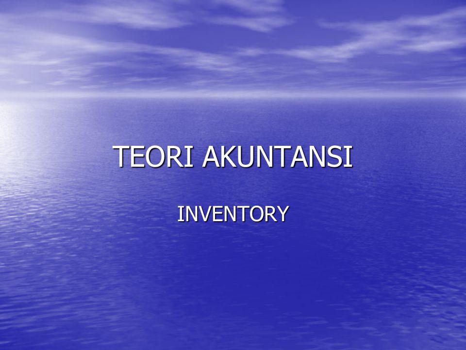TEORI AKUNTANSI INVENTORY