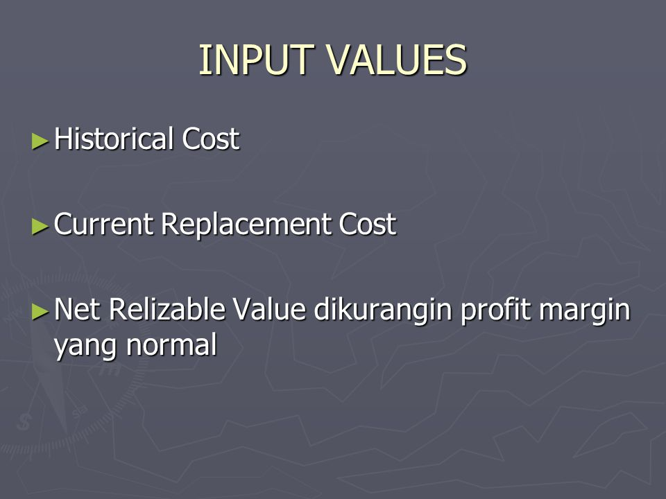 OUTPUT VALUES DISCOUNTED MONEY RECEIPTS DISCOUNTED MONEY RECEIPTS CURRENT SELLING PRICES CURRENT SELLING PRICES NET RELIZABLE VALUES NET RELIZABLE VALUES