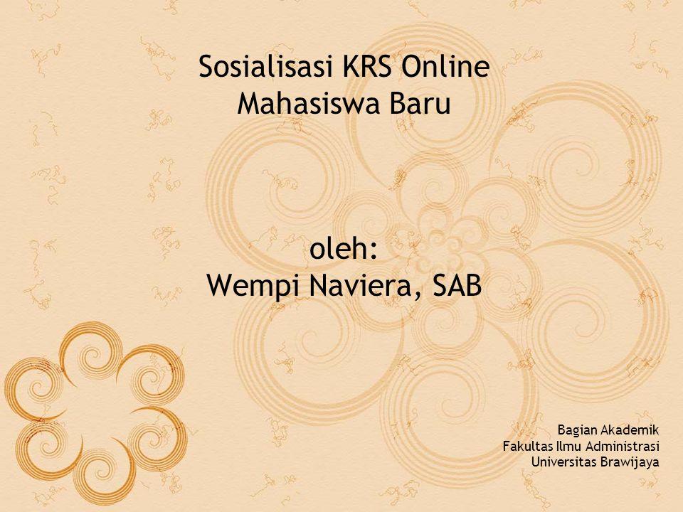 Sosialisasi KRS Online Mahasiswa Baru oleh: Wempi Naviera, SAB Bagian Akademik Fakultas Ilmu Administrasi Universitas Brawijaya