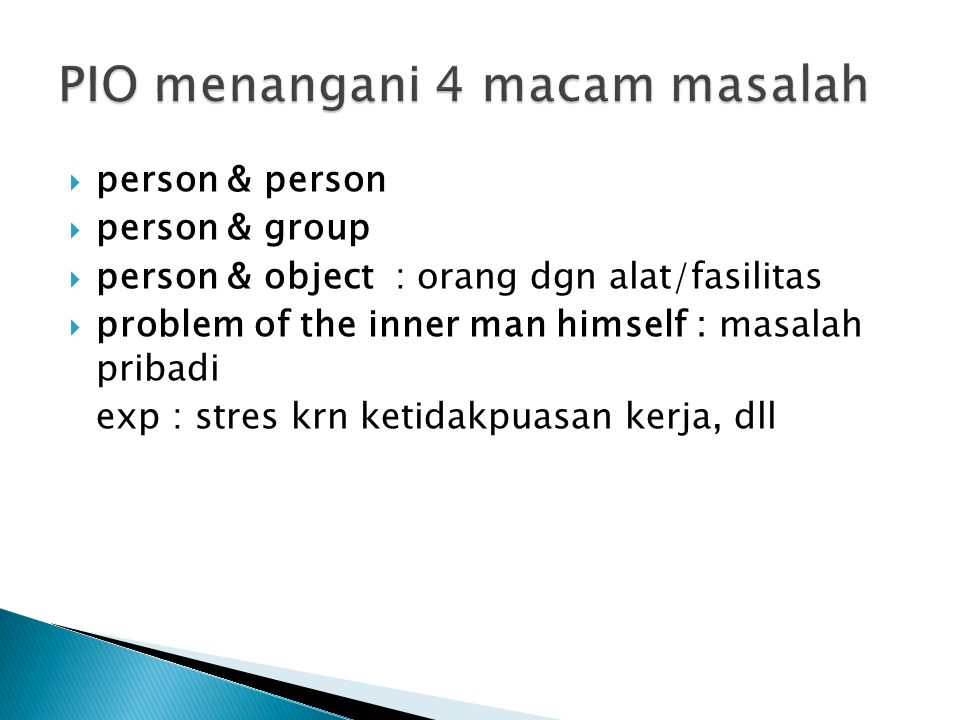  person & person  person & group  person & object : orang dgn alat/fasilitas  problem of the inner man himself : masalah pribadi exp : stres krn k
