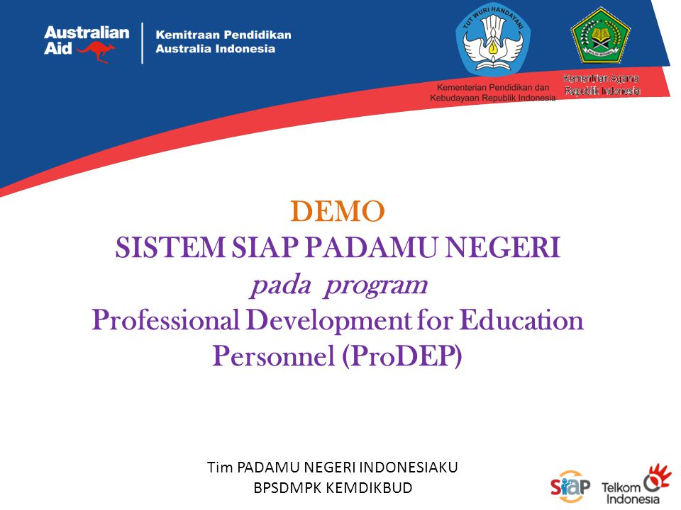 DEMO SISTEM SIAP PADAMU NEGERI pada program Professional Development for Education Personnel (ProDEP) Tim PADAMU NEGERI INDONESIAKU BPSDMPK KEMDIKBUD