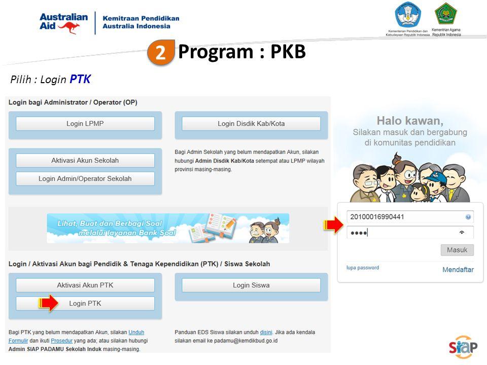 Pilih : Login PTK Program : PKB 2 2
