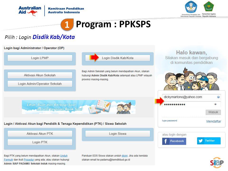 Pilih : Login Disdik Kab/Kota Program : PPKSPS 1 1