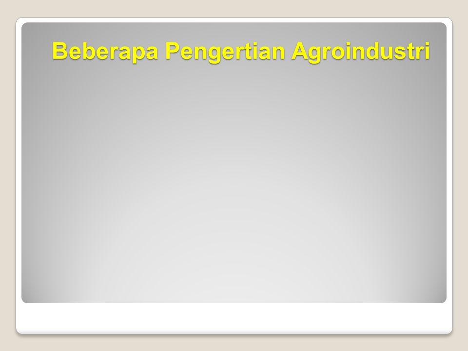 Beberapa Pengertian Agroindustri