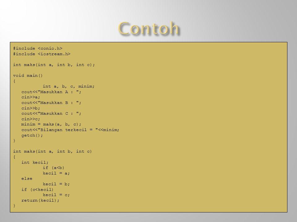 #include int maks(int a, int b, int c); void main() { int a, b, c, minim; cout<<