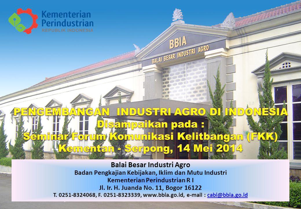 Balai Besar Industri Agro Badan Pengkajian Kebijakan, Iklim dan Mutu Industri Kementerian Perindustrian R I Jl.