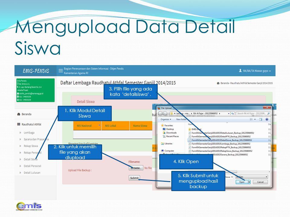 Mengupload Data Detail Siswa 1. Klik Modul Detail Siswa 2. Klik untuk memilih file yang akan diupload 3. Pilih file yang ada kata 'detailsiswa'. 4. Kl