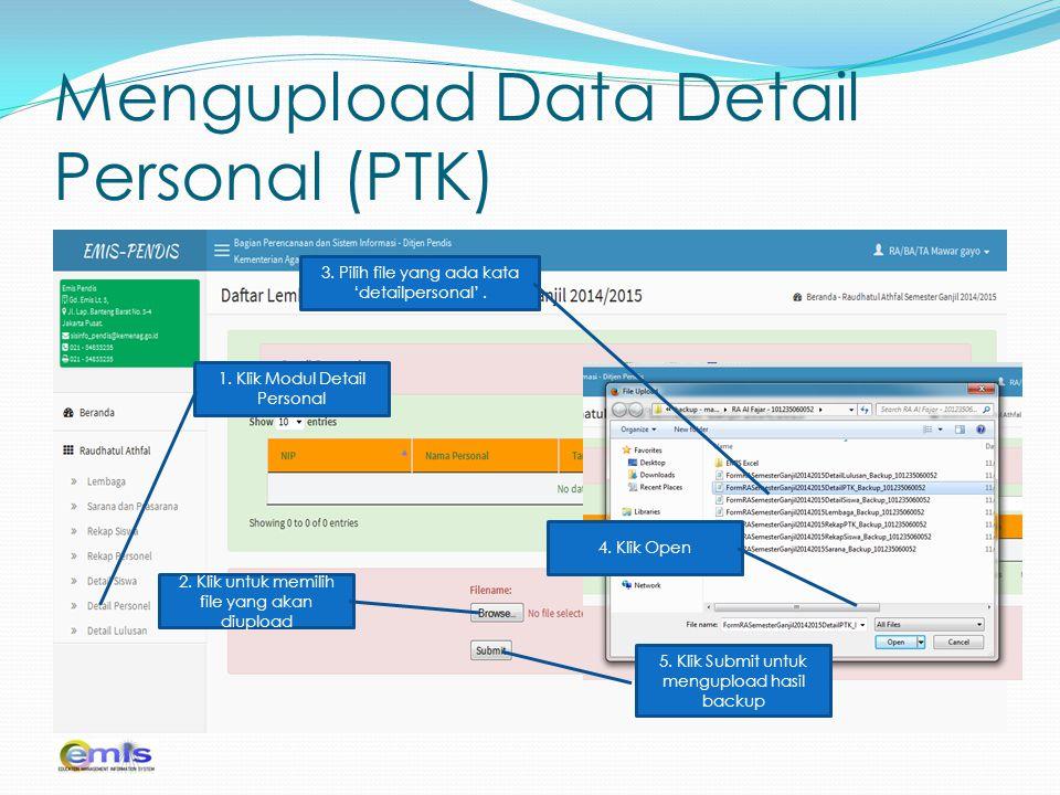 Mengupload Data Detail Personal (PTK) 1. Klik Modul Detail Personal 2. Klik untuk memilih file yang akan diupload 3. Pilih file yang ada kata 'detailp