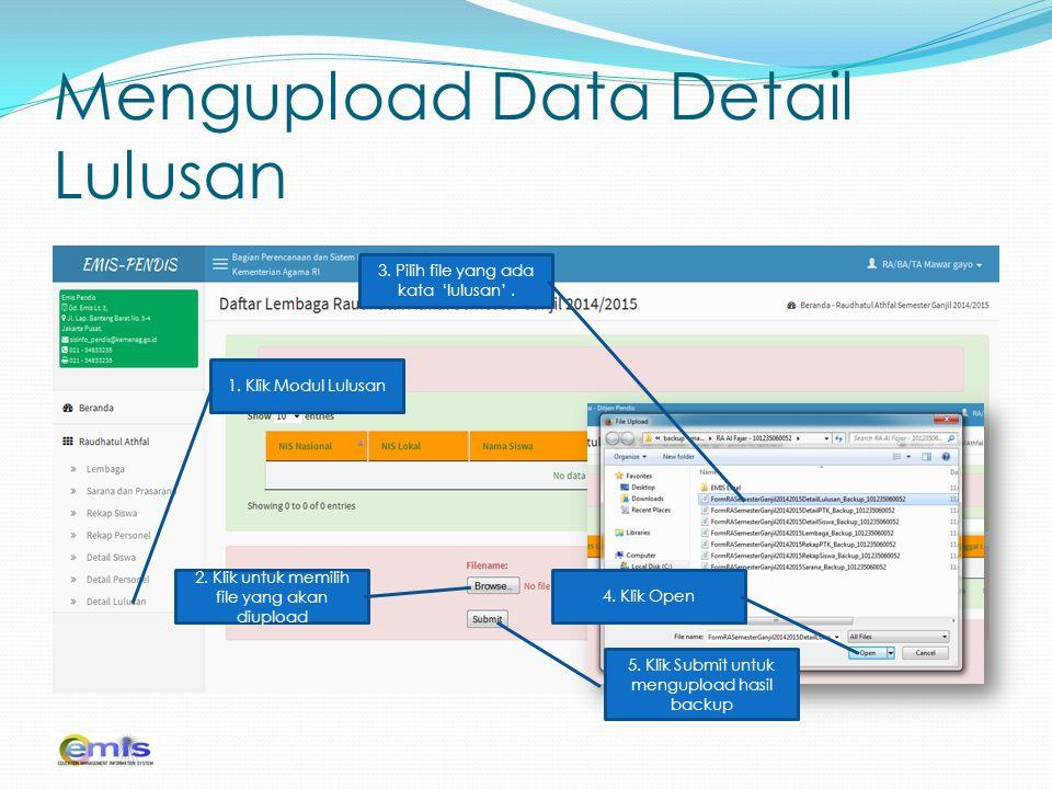 Mengupload Data Detail Lulusan 1. Klik Modul Lulusan 2. Klik untuk memilih file yang akan diupload 3. Pilih file yang ada kata 'lulusan'. 4. Klik Open