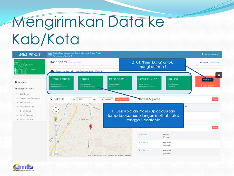 Mengirimkan Data ke Kab/Kota Lembaga yang akan diubah passwordnya 1, Klik Reset 1. Cek Apakah Proses Upload sudah terupdate semua, dengan melihat stat