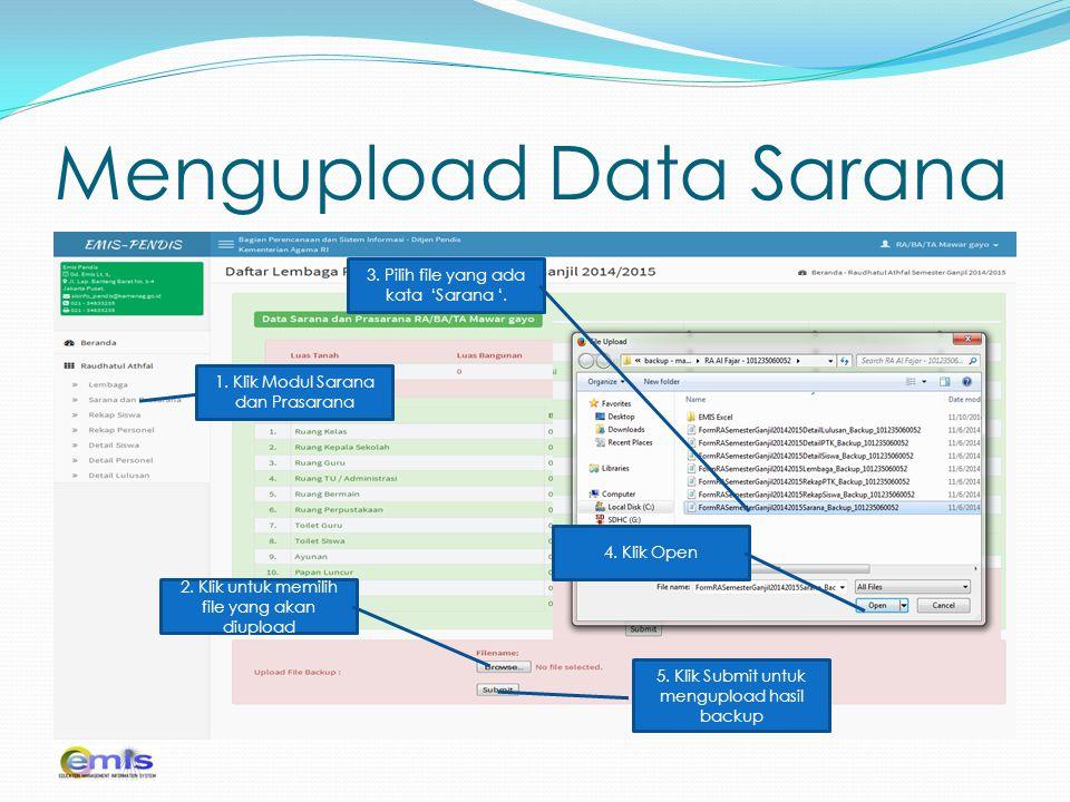 Mengupload Data Sarana 1. Klik Modul Sarana dan Prasarana 2. Klik untuk memilih file yang akan diupload 3. Pilih file yang ada kata 'Sarana '. 4. Klik