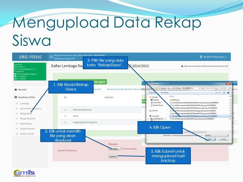 Mengupload Data Rekap Siswa 1. Klik Modul Rekap Siswa 2. Klik untuk memilih file yang akan diupload 3. Pilih file yang ada kata 'RekapSiswa'. 4. Klik