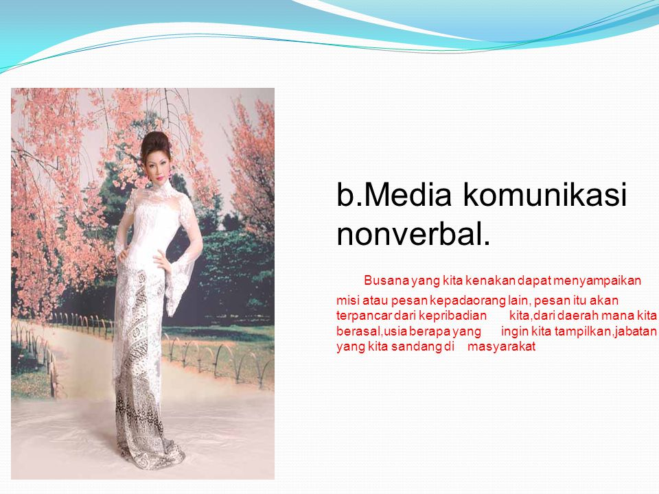 b.Media komunikasi nonverbal.