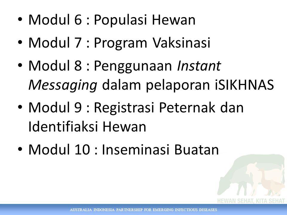 AUSTRALIA INDONESIA PARTNERSHIP FOR EMERGING INFECTIOUS DISEASES Modul 6 : Populasi Hewan Modul 7 : Program Vaksinasi Modul 8 : Penggunaan Instant Mes