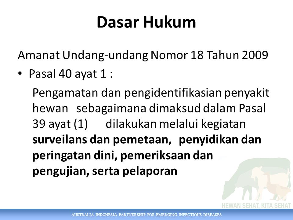 AUSTRALIA INDONESIA PARTNERSHIP FOR EMERGING INFECTIOUS DISEASES Semua laporan, penting Semua laporan harus direspons, dengan telepon dan/atau kunjungan.