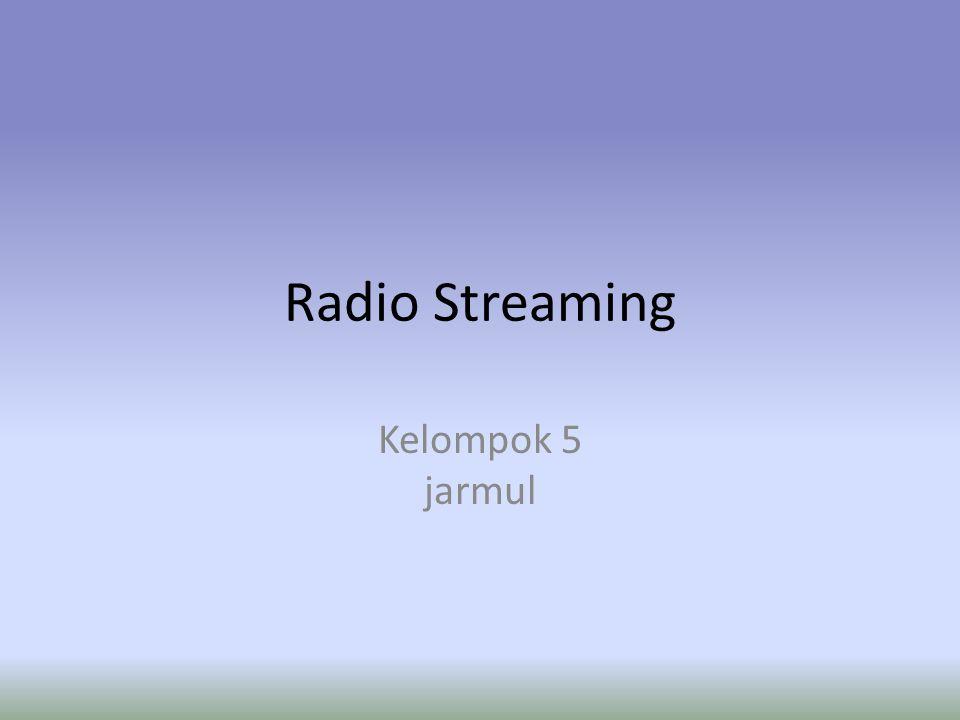 MULTIMEDIA STREAMING Layanan multimedia streaming merupakan suatu teknologi yang mampu mengirimkan file audio dan video digital secara real time pada jaringan komputer.