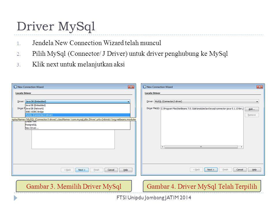 Driver MySql 1. Jendela New Connection Wizard telah muncul 2. Pilih MySql (Connector/ J Driver) untuk driver penghubung ke MySql 3. Klik next untuk me
