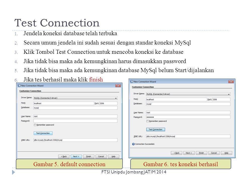 Test Connection 1. Jendela koneksi database telah terbuka 2. Secara umum jendela ini sudah sesuai dengan standar koneksi MySql 3. Klik Tombol Test Con