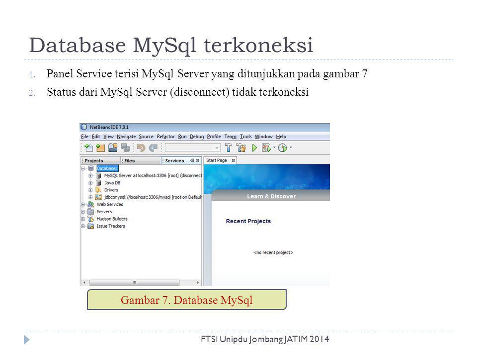Database MySql terkoneksi 1. Panel Service terisi MySql Server yang ditunjukkan pada gambar 7 2. Status dari MySql Server (disconnect) tidak terkoneks