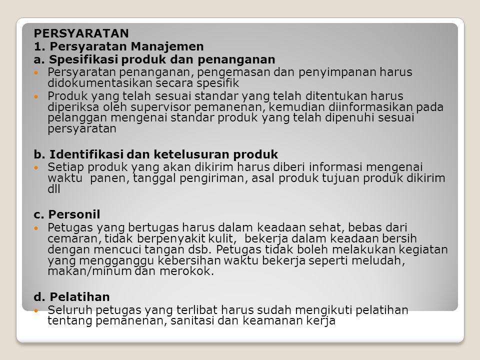 Sortasi dan Grading Pasar swalayan, restoran dan hotel lebih mengutamakan spesifikasi produk yang mereka inginkan dan untuk ini mereka berani membayar lebih besar jika dibandingkan dengan pasar tradisional (wet market).