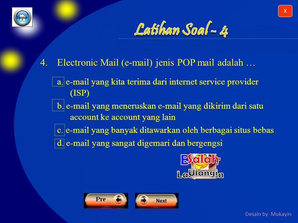 Desain by Mukayin X 3.Istilah yang dipergunakan untuk membalas surat menggunakan e-mail adalah...