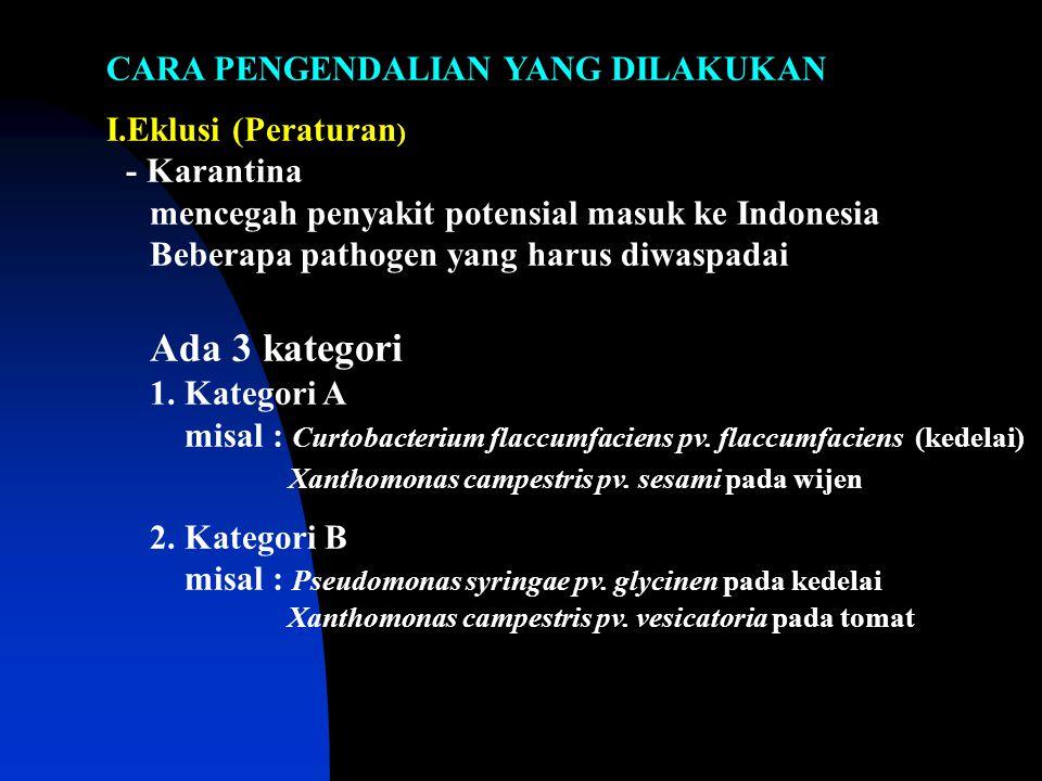 CARA PENGENDALIAN YANG DILAKUKAN I.Eklusi (Peraturan ) - Karantina mencegah penyakit potensial masuk ke Indonesia Beberapa pathogen yang harus diwaspa