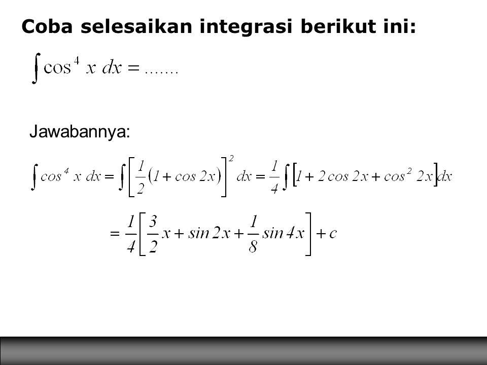 Jawabannya: Coba selesaikan integrasi berikut ini: