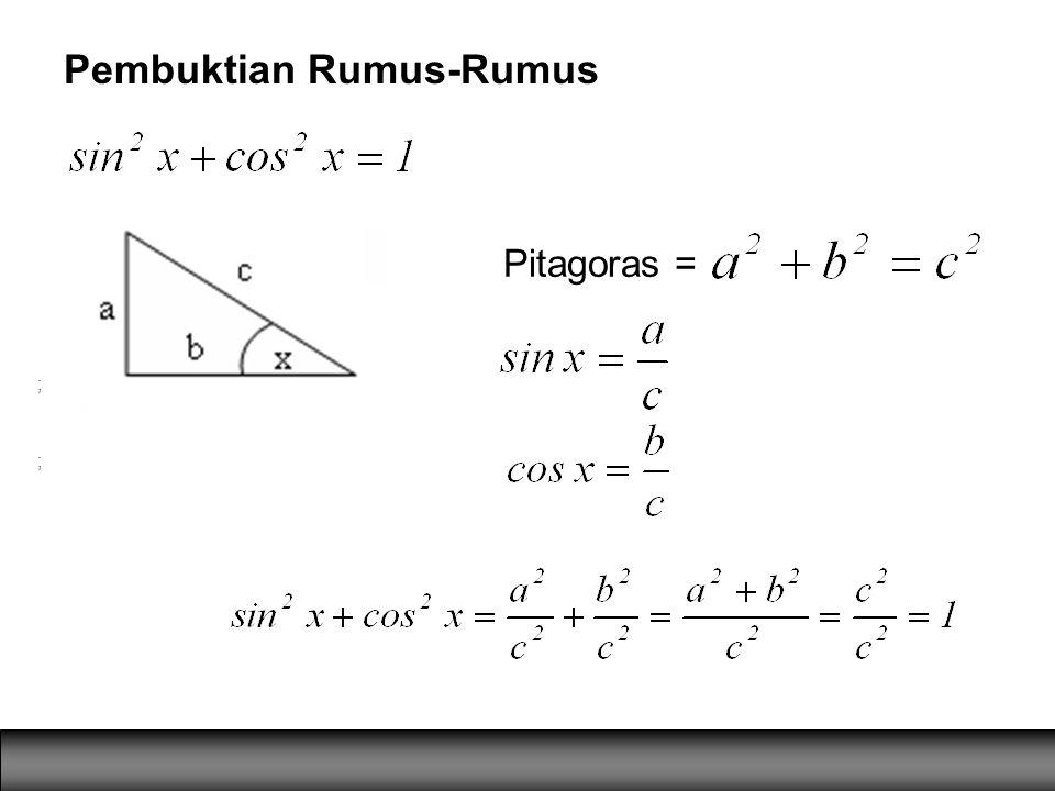 Pembuktian Rumus-Rumus Pitagoras = ; ;