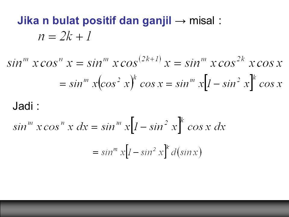 Jika n bulat positif dan ganjil → misal : Jadi :