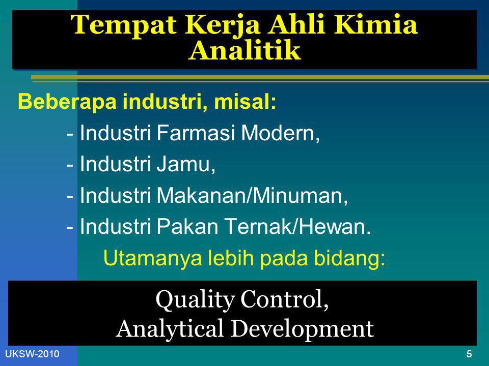 5UKSW-2010 Beberapa industri, misal: - Industri Farmasi Modern, - Industri Jamu, - Industri Makanan/Minuman, - Industri Pakan Ternak/Hewan. Utamanya l