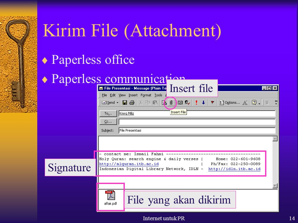 Internet untuk PR14 Kirim File (Attachment)  Paperless office  Paperless communication Signature Insert file File yang akan dikirim