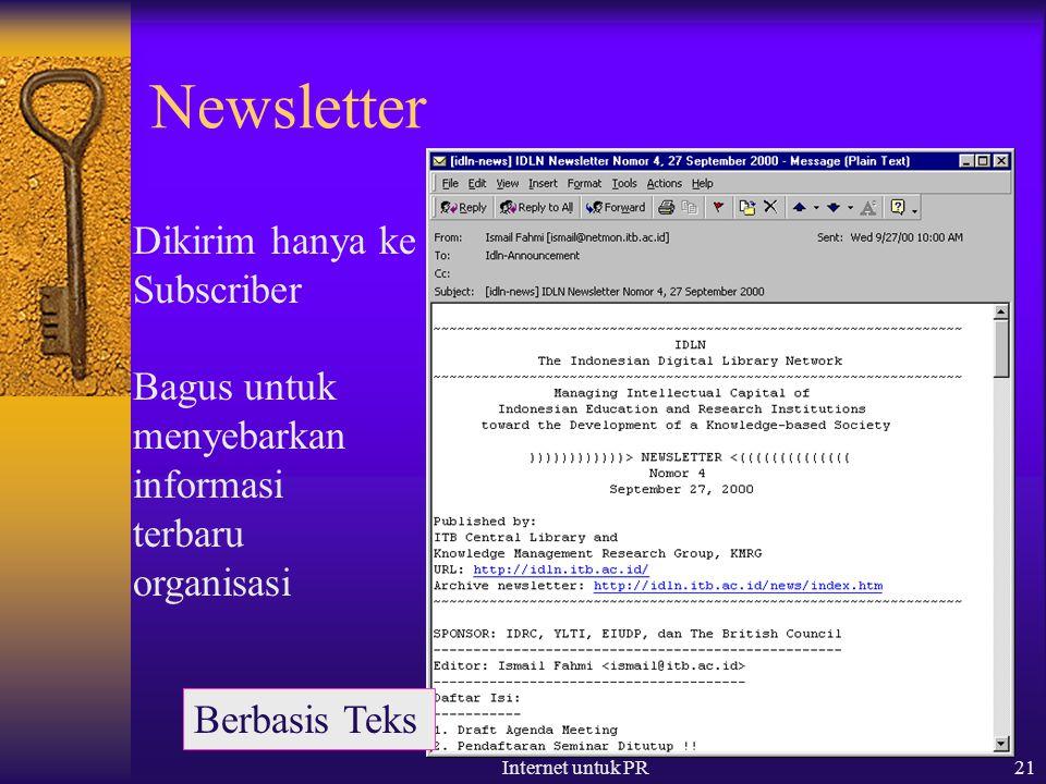Internet untuk PR21 Newsletter Dikirim hanya ke Subscriber Bagus untuk menyebarkan informasi terbaru organisasi Berbasis Teks