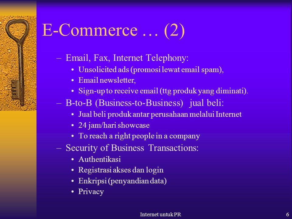 Internet untuk PR17 Mailing List  Mailing list: sebuah alamat email yang mendistribusikan setiap pesan ke seluruh anggotanya.