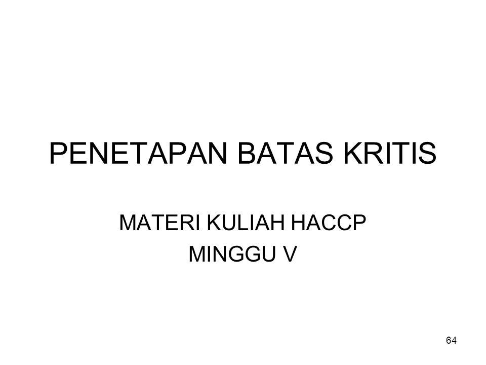 PENETAPAN BATAS KRITIS MATERI KULIAH HACCP MINGGU V 64