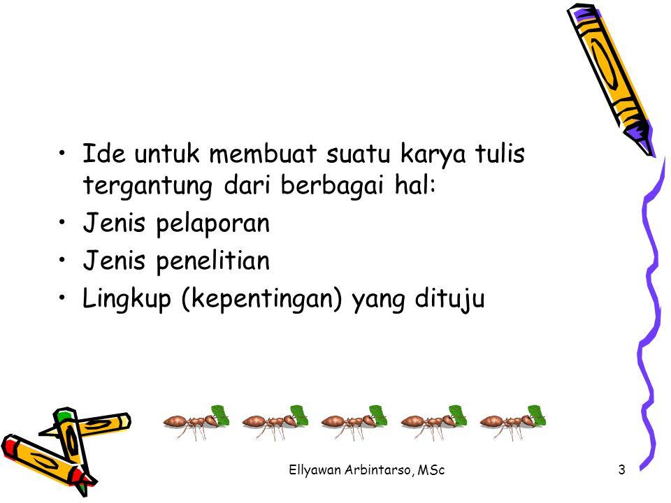 Ellyawan Arbintarso, MSc34 Sehingga, secara logika..tentu anda lebih spesialist!.