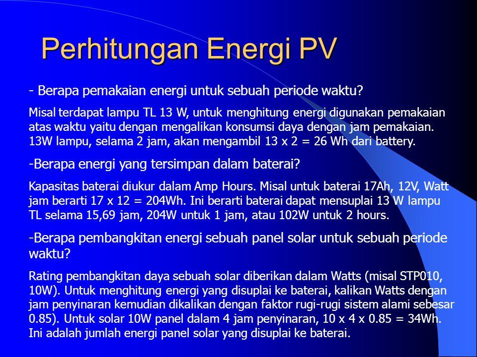 Perhitungan Energi PV - Berapa pemakaian energi untuk sebuah periode waktu? Misal terdapat lampu TL 13 W, untuk menghitung energi digunakan pemakaian