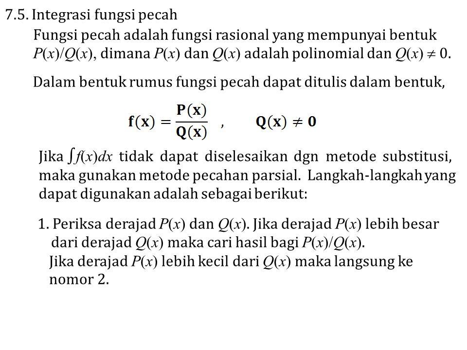 2.Faktorkan Q(x) a. Untuk faktor ax n pecahan parsialnya ditulis dalam bentuk, b.