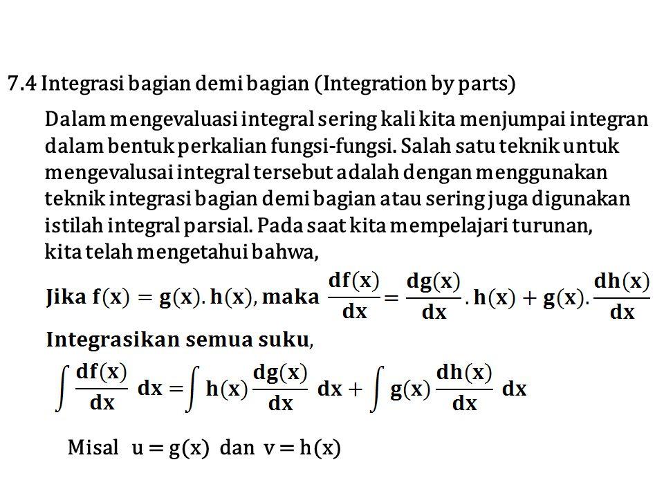 Persamaan 7.3 digunakan untuk menyelesaikan integral bagian demi bagian atau integral parsial.