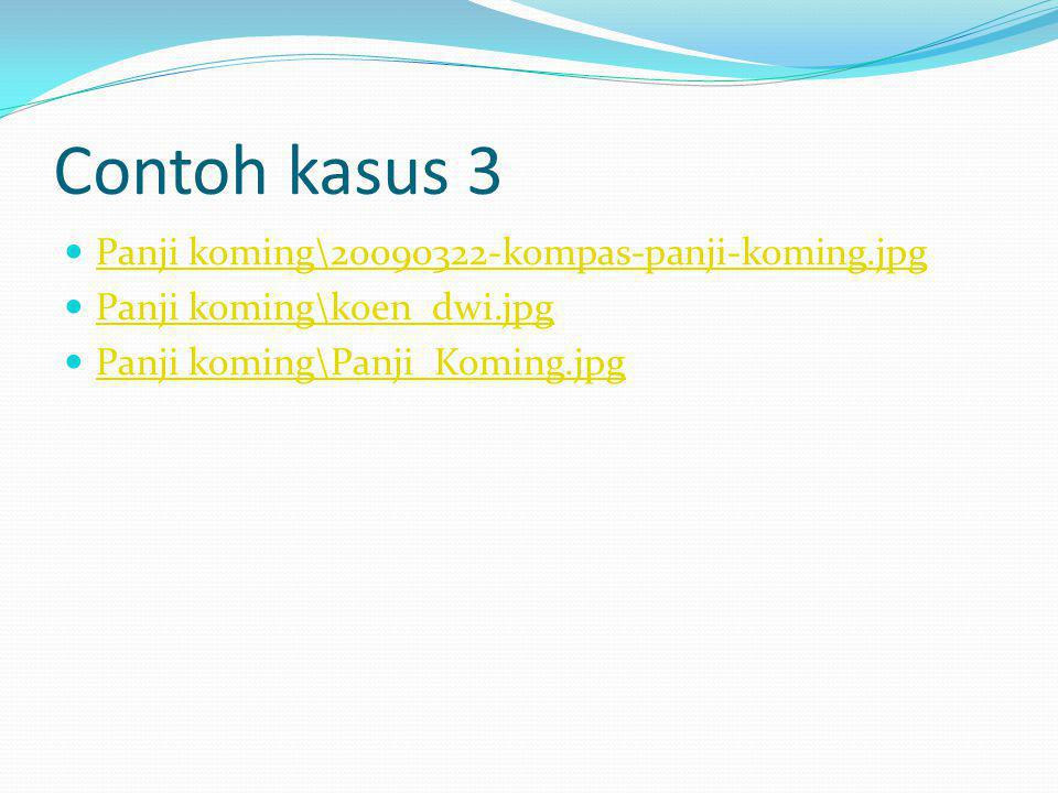 Contoh kasus 3 Panji koming\20090322-kompas-panji-koming.jpg Panji koming\koen_dwi.jpg Panji koming\Panji_Koming.jpg