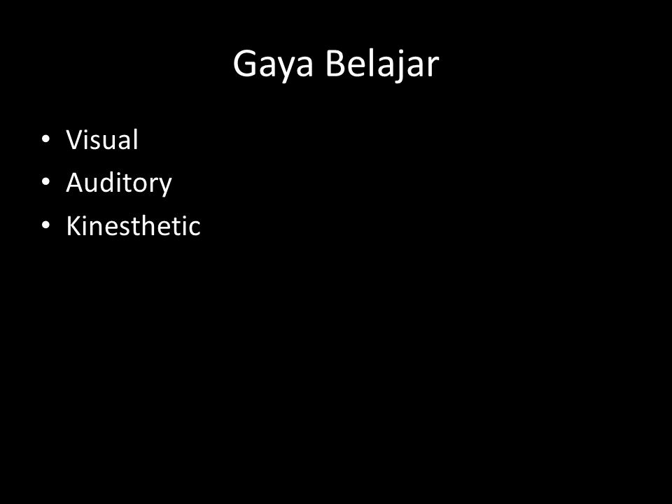Gaya Belajar Visual Auditory Kinesthetic