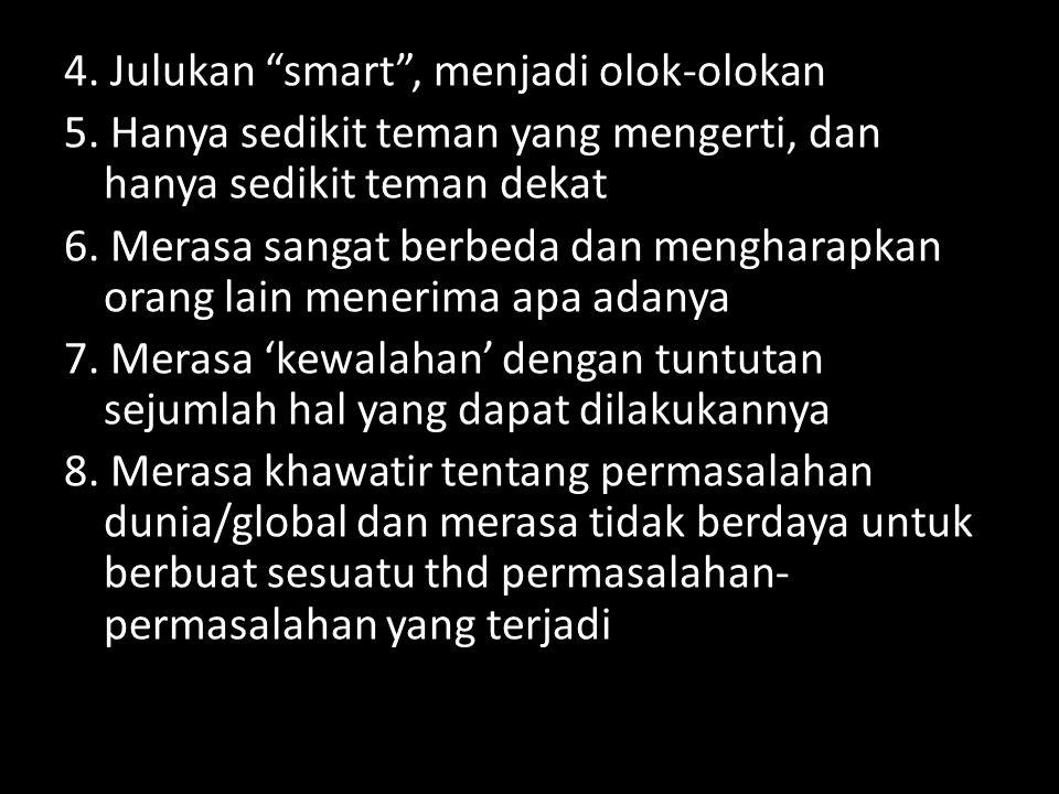 4. Julukan smart , menjadi olok-olokan 5.