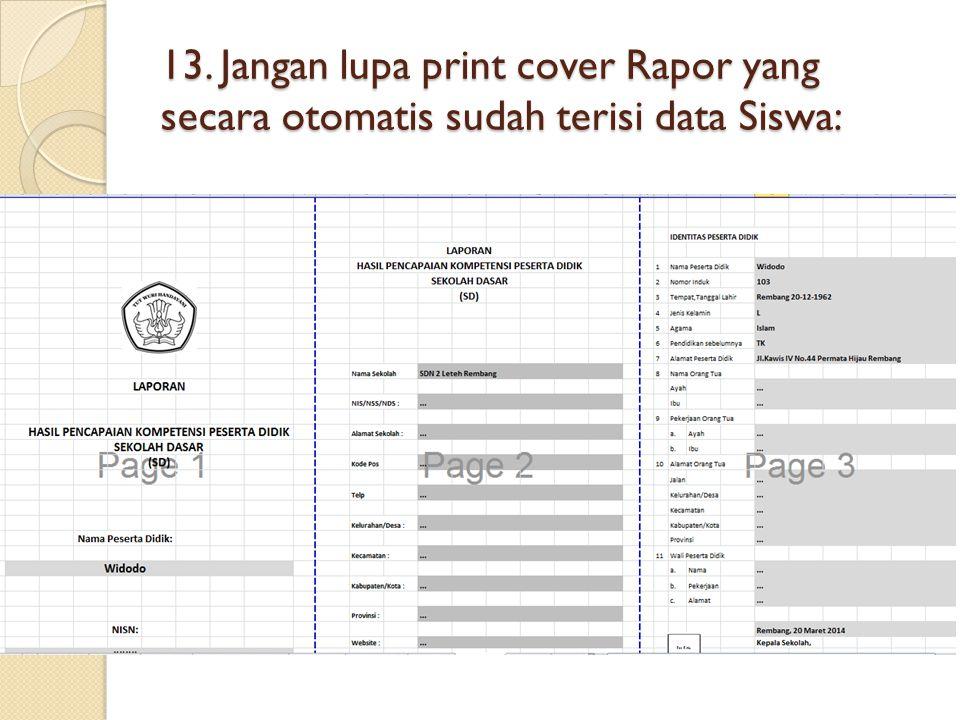 13. Jangan lupa print cover Rapor yang secara otomatis sudah terisi data Siswa: