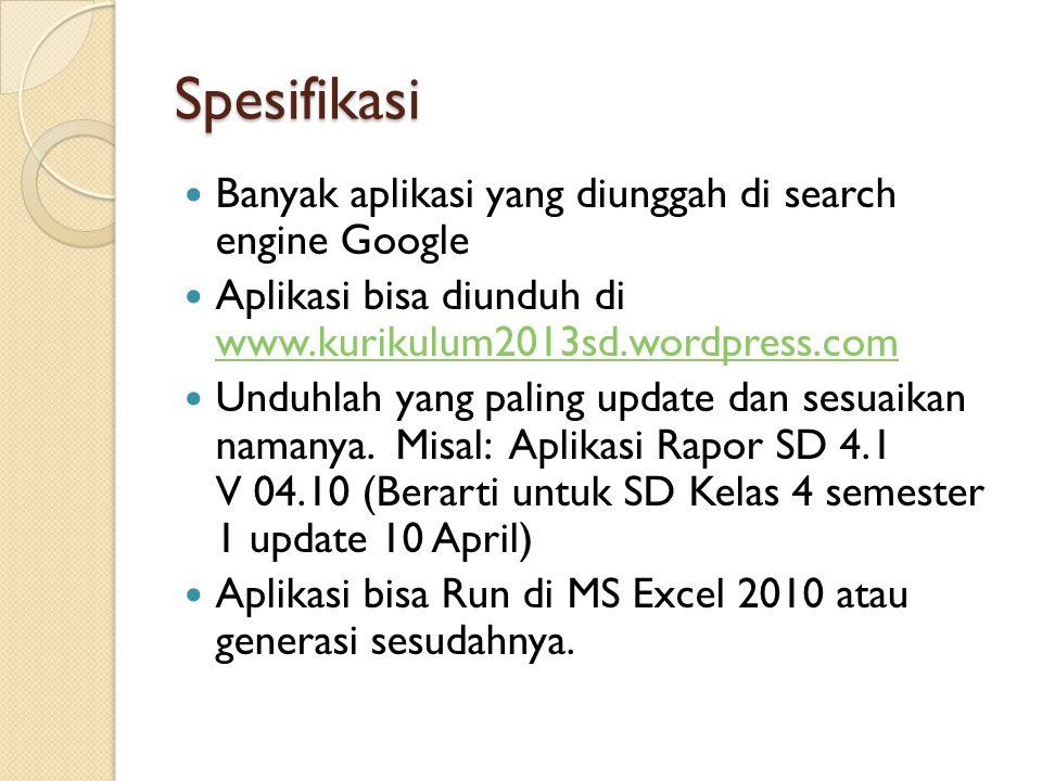 Spesifikasi Banyak aplikasi yang diunggah di search engine Google Aplikasi bisa diunduh di www.kurikulum2013sd.wordpress.com www.kurikulum2013sd.wordp