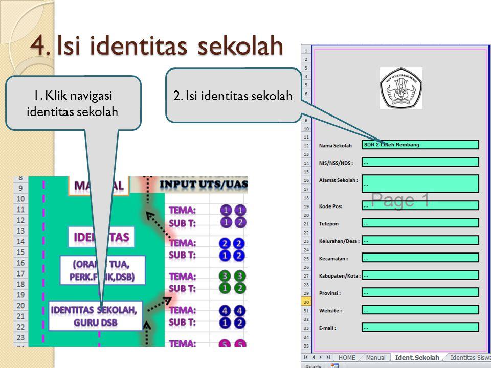 4. Isi identitas sekolah 1. Klik navigasi identitas sekolah 2. Isi identitas sekolah