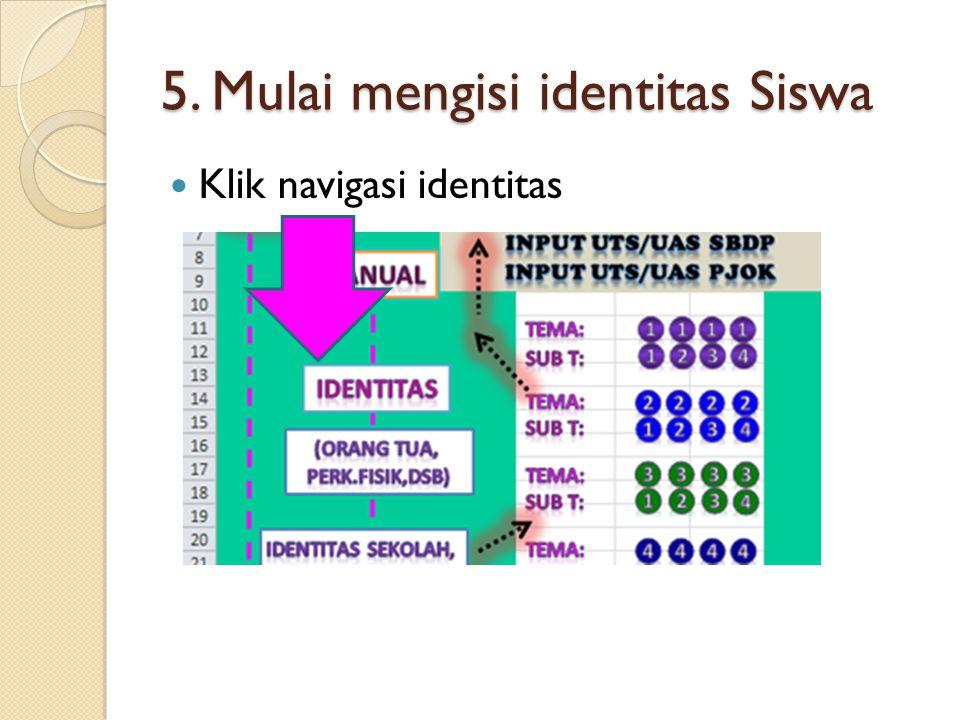 5. Mulai mengisi identitas Siswa Klik navigasi identitas