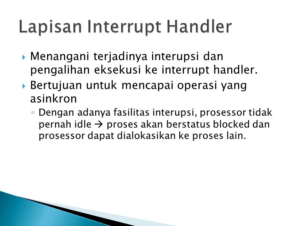  Menangani terjadinya interupsi dan pengalihan eksekusi ke interrupt handler.