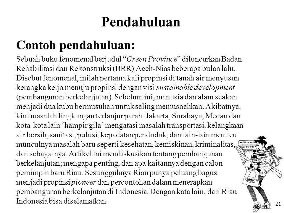"""Pendahuluan Contoh pendahuluan: Sebuah buku fenomenal berjudul """"Green Province"""" diluncurkan Badan Rehabilitasi dan Rekonstruksi (BRR) Aceh-Nias bebera"""