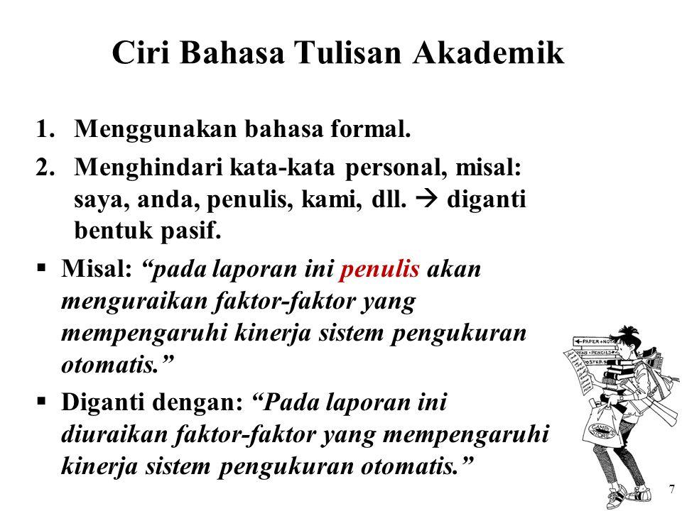 Ciri Bahasa Tulisan Akademik 3.Menghindari pertanyaan retorika.